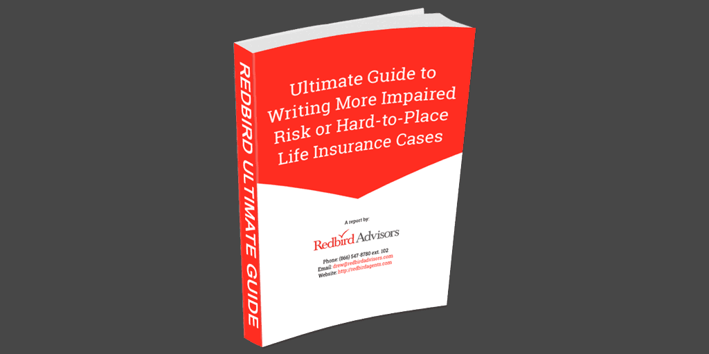 Ultimate Guide to Writing More Impaired Risk Life Insurance Cases