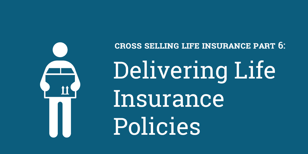 Delivering Life Insurance Policies