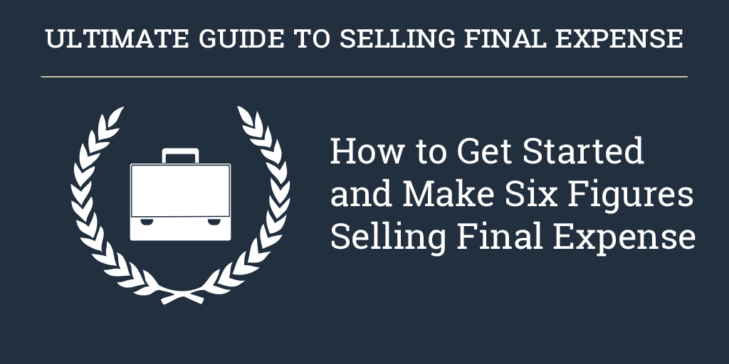 Guide to Selling Final Expense