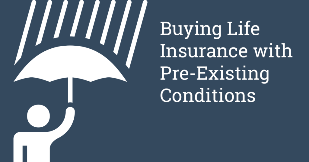 Buying Life Insurance with Pre-Existing Conditions