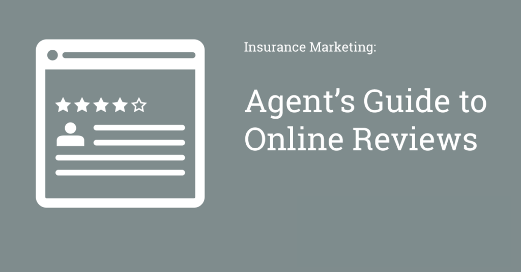 Insurance Marketing: Agent?s Guide to Online Reviews