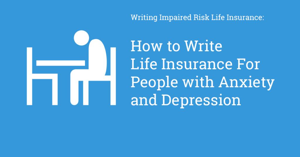 Writing Life insurance for people with anxiety and depression