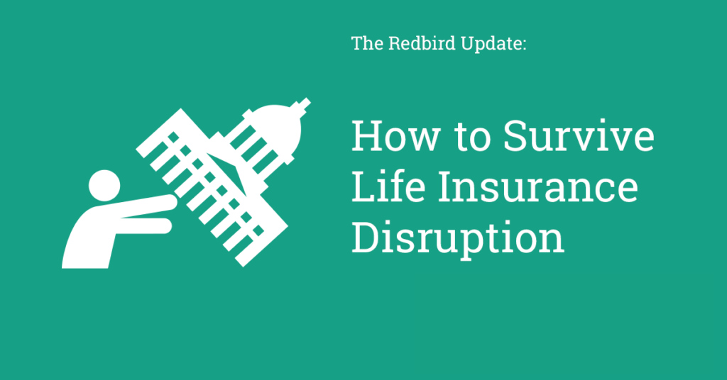 4 Steps to Survive Life Insurance Disruption