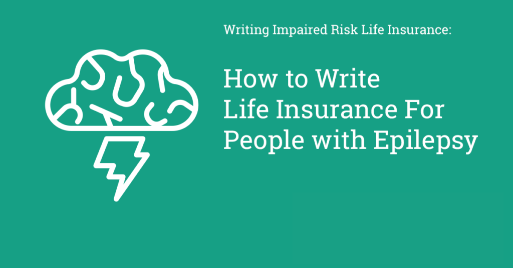 Life Insurance for People with Epilepsy, impaired risk